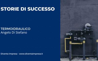Termoidraulico – Angelo Di Stefano   STORIE DI SUCCESSO
